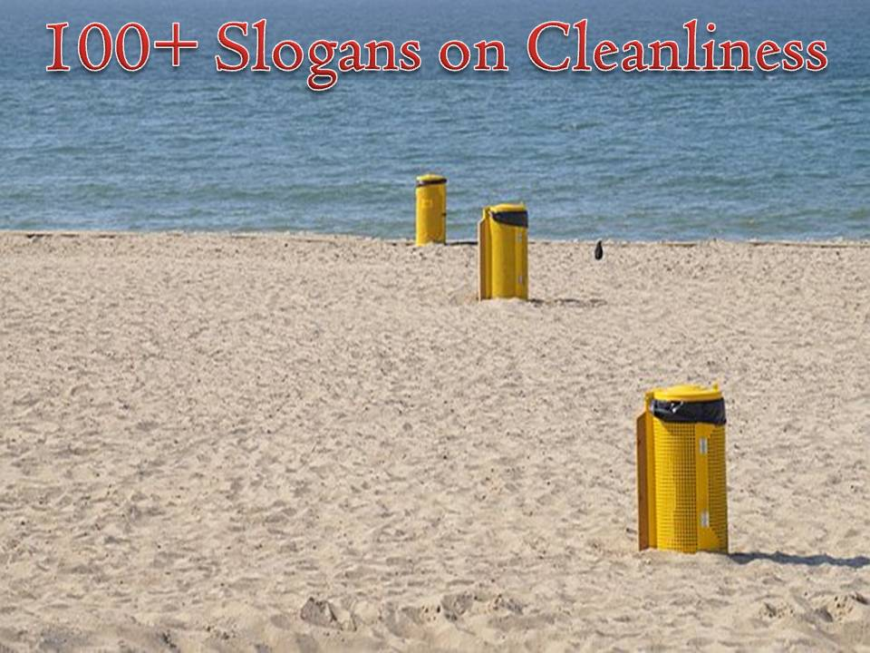 100+ Slogans on Cleanliness