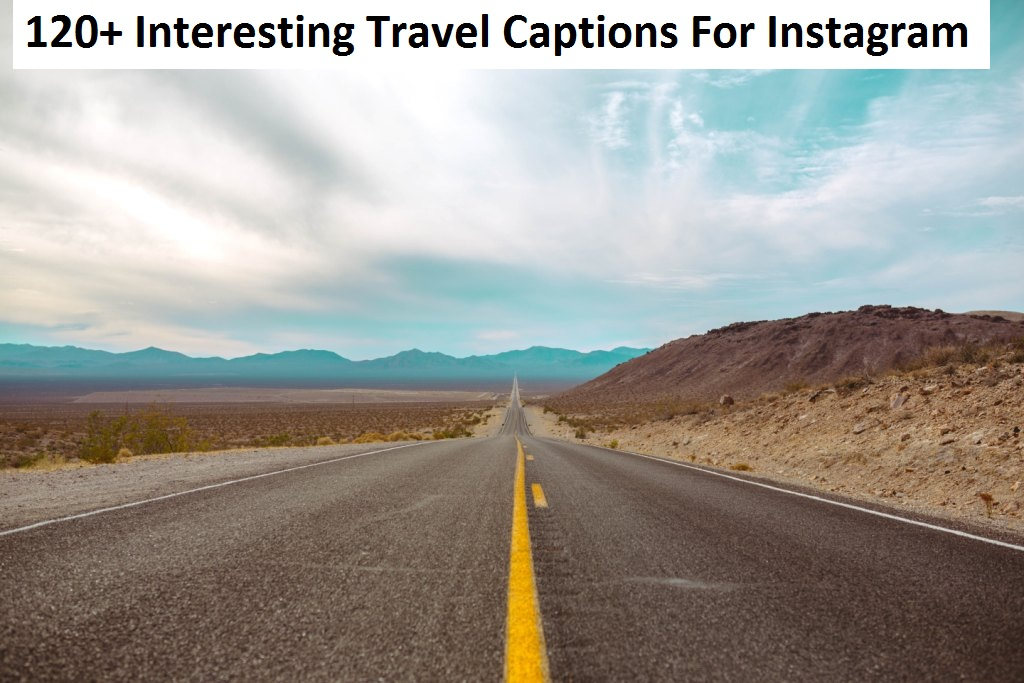 120+ Interesting Travel Captions For Instagram
