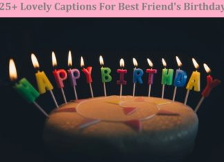 Lovely Captions For Best Friend's Birthday