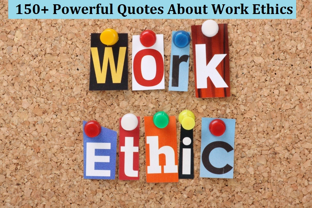 150 Powerful Quotes About Work Ethics