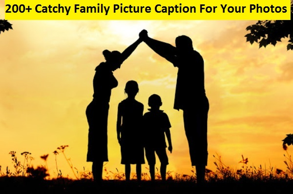 Catchy Family Picture Caption For Your Photos