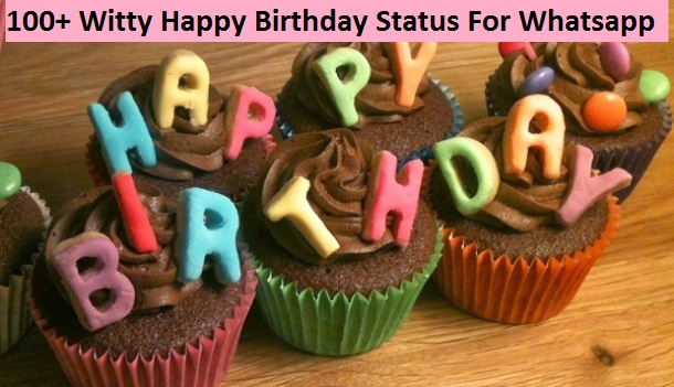 Witty Happy Birthday Status For Whatsapp
