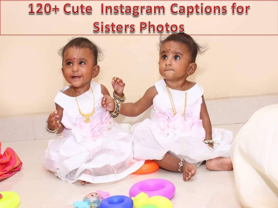 120+ Cute Instagram Captions for Sisters Photos
