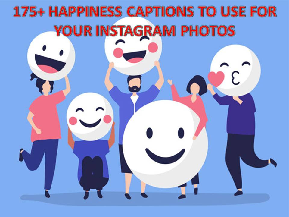 175+ Happiness Captions To Use For Your Instagram Photos