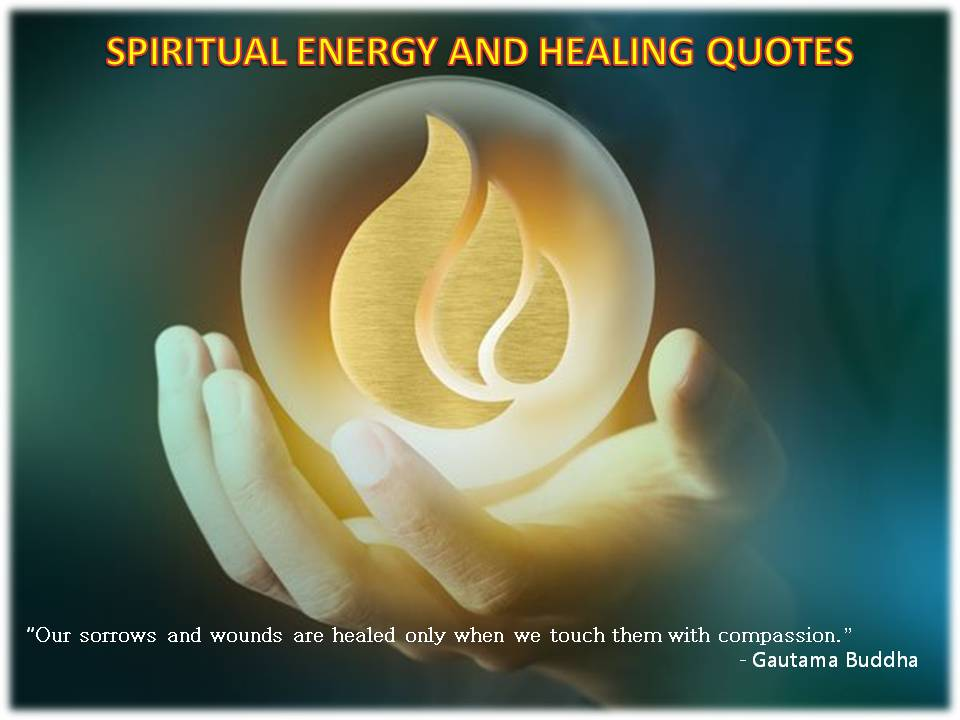 130+ Quotes About Retaining Spiritual Energy and Healing