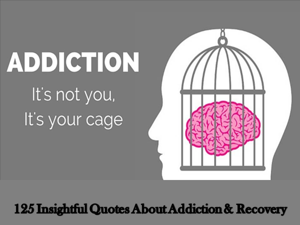 125+ Insightful Quotes About Addiction & Recovery