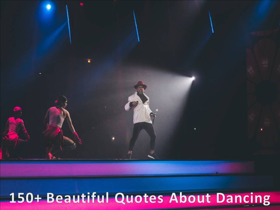 150+ Beautiful Quotes About Dancing