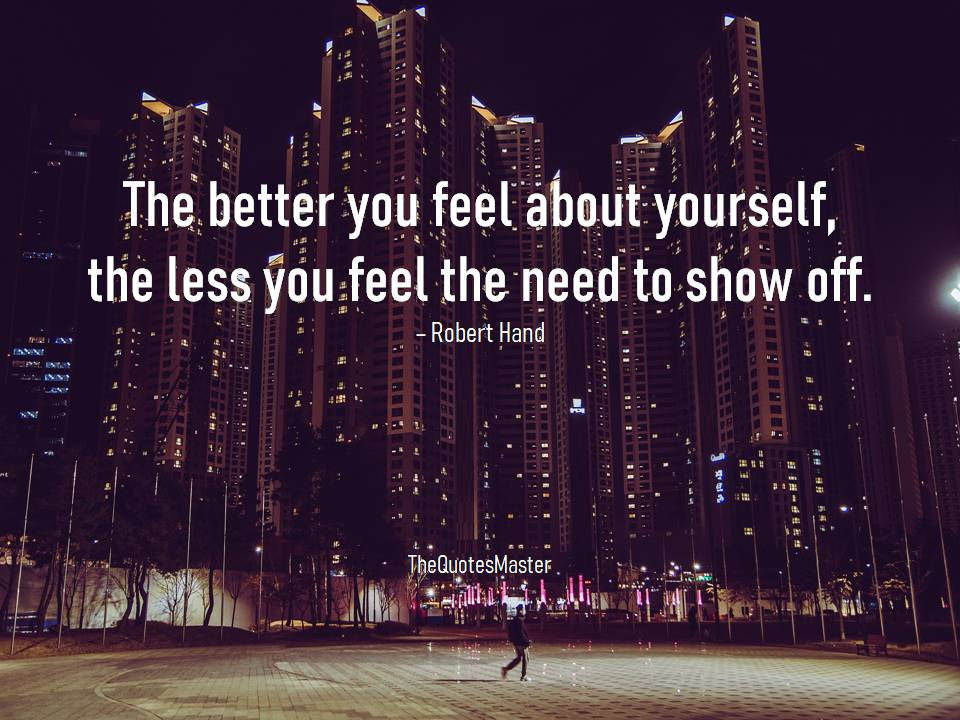 Better you feel about yourself