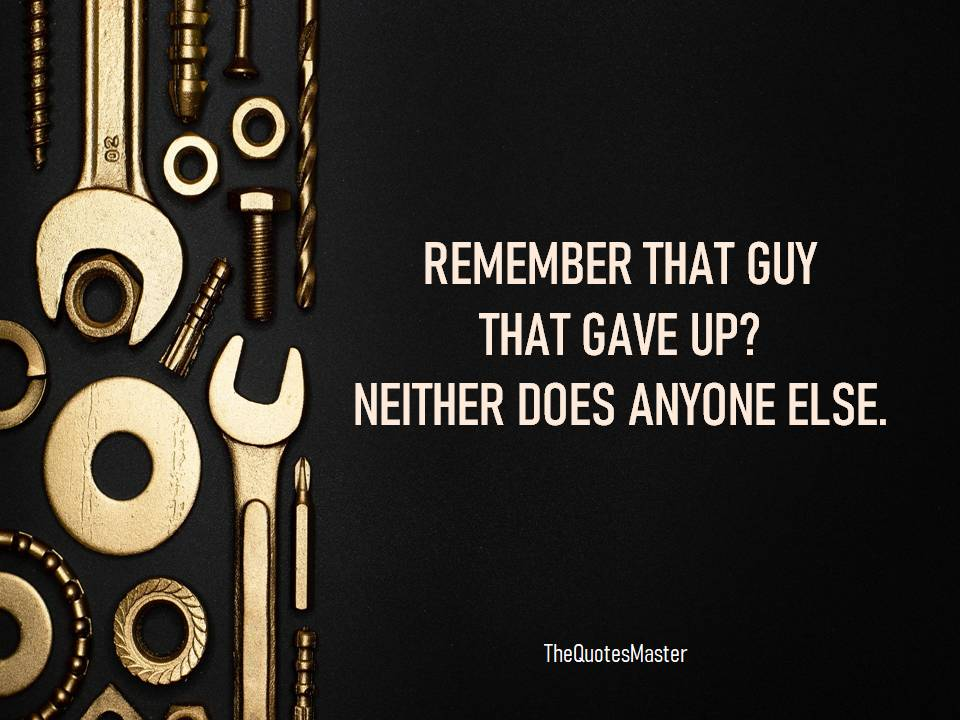 Remember that guy that gave up