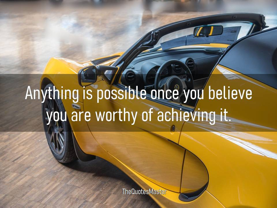 You are worthy of achieving it