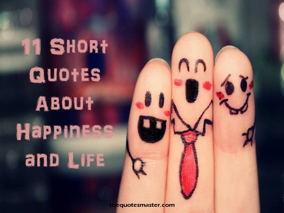 11 short quotes about happiness and life