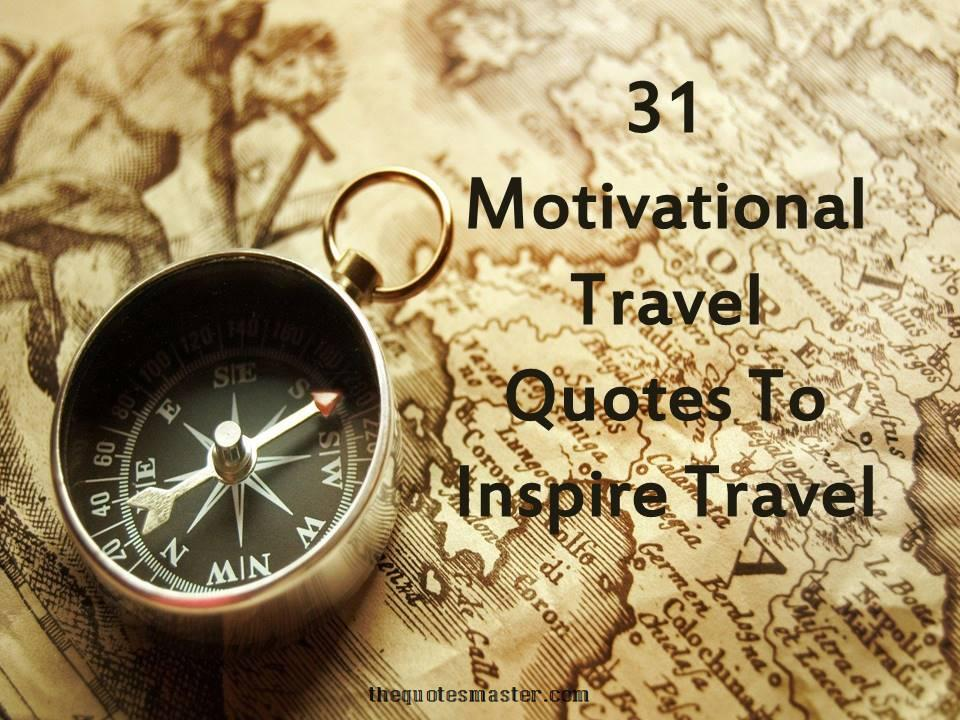 Motivational travel quotes to inspire travel