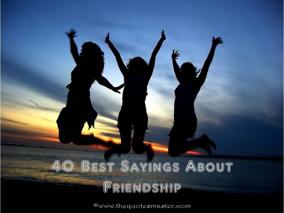40 Best Sayings About Friendship