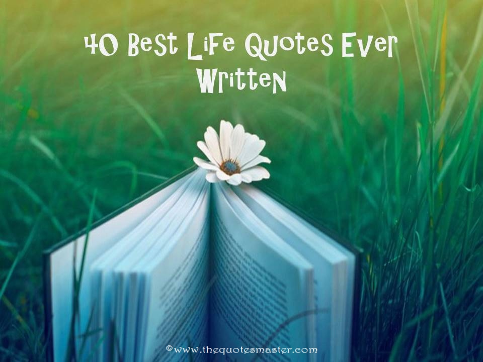 40 Best Life Quotes Ever Written