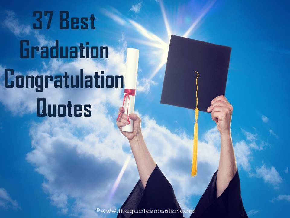 Best Graduation Quotes 37 Best Graduation Congratulation Quotes Best Graduation Quotes
