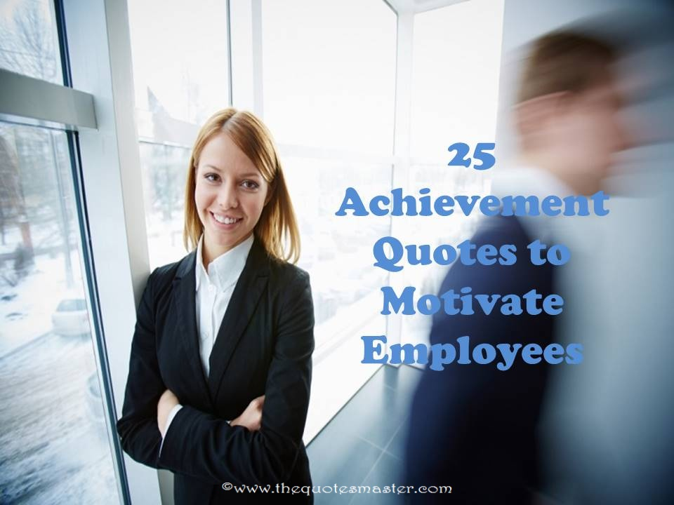 25 Achievement Quotes to Motivate Employees