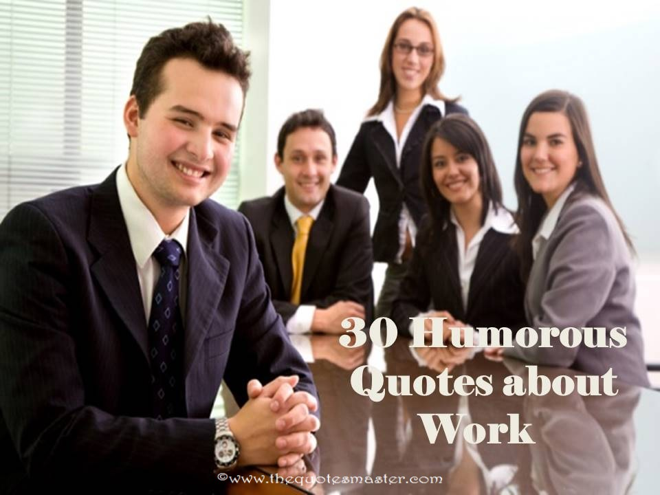 30 Humorous Quotes about Work