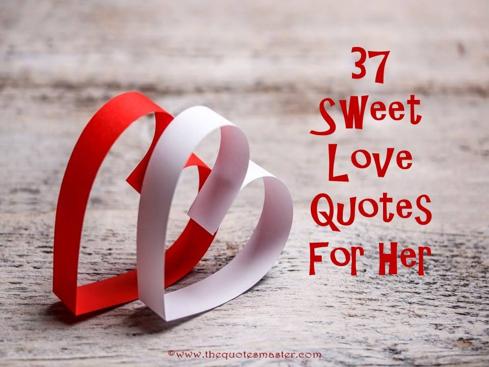 Sweet Love Quotes For Her 37 Sweet Love Quotes for Her Sweet Love Quotes For Her
