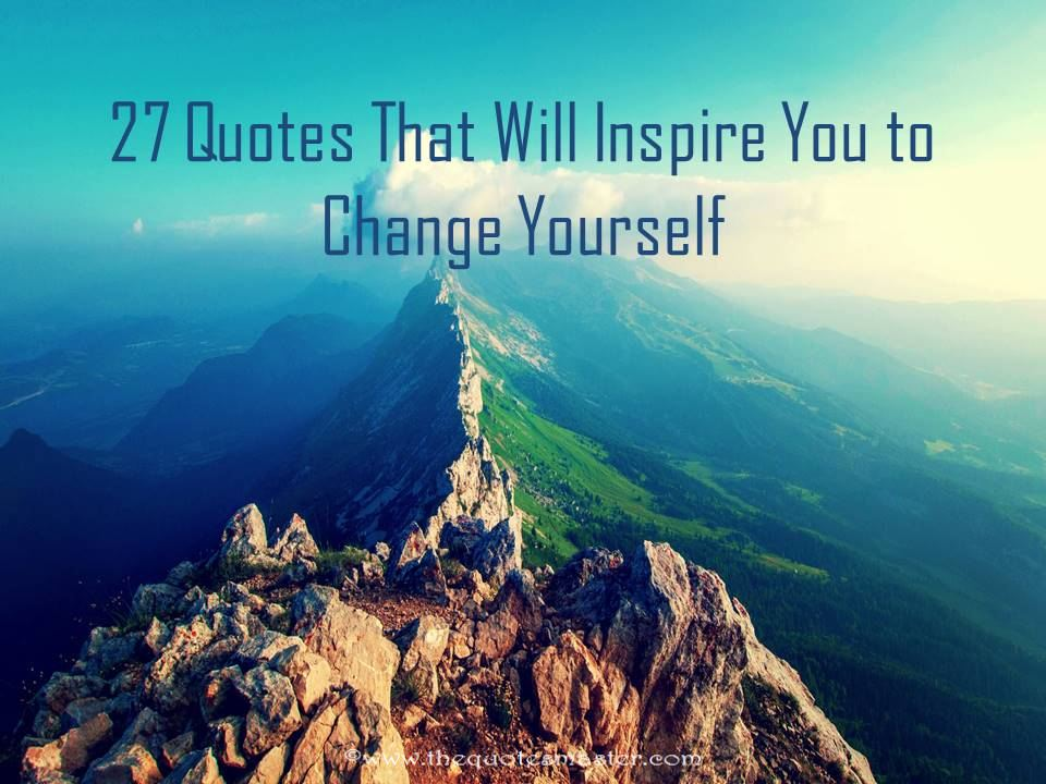 quotes that will inspire you to change yourself