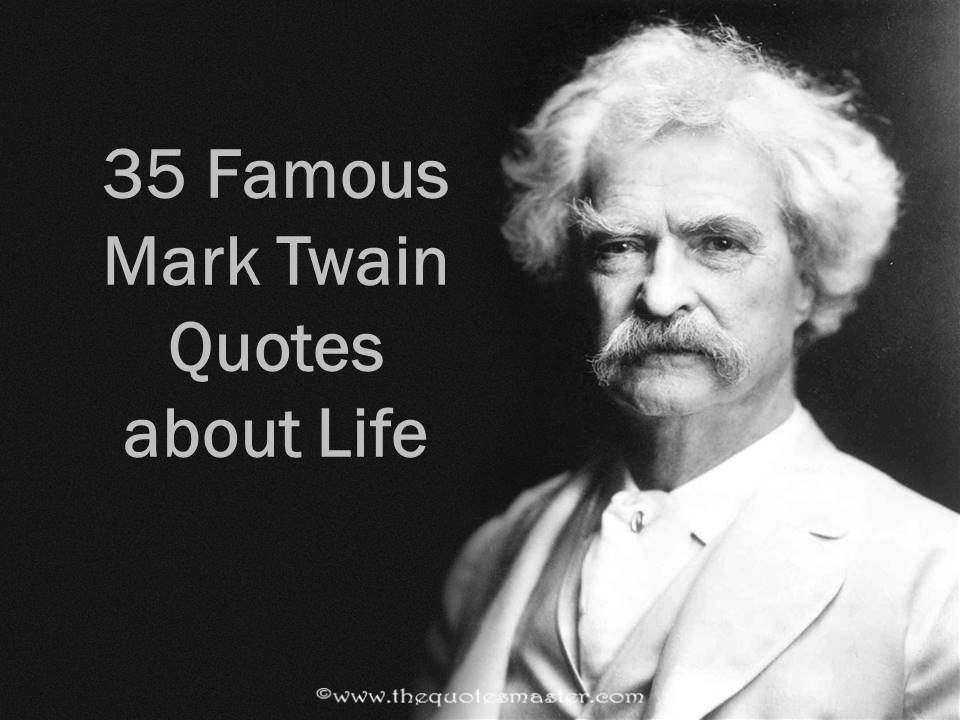 Famous Mark Twain Quotes 35 Famous Mark Twain Quotes about Life Famous Mark Twain Quotes