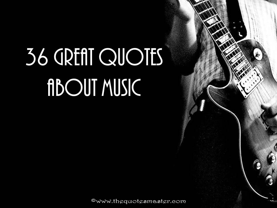 36 Great Quotes About Music