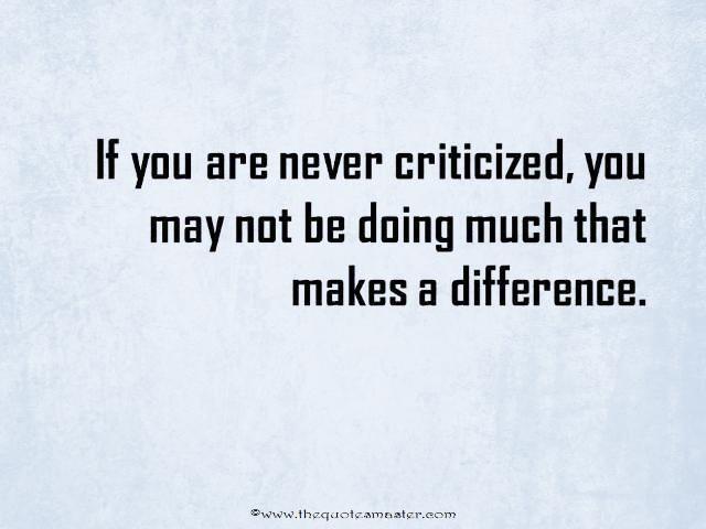 Criticism Quotes Quote to Handle Criticism Criticism Quotes