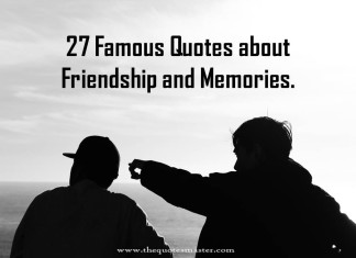 27 famous quotes about friendship and memories