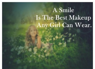 A smile is the best makeup a girl can wear