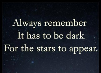 It has to be dark for starts to appear quotes