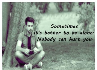 Being Alone Picture Quotes