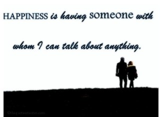 Happiness is having someone Quotes