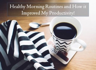Healthy Morning Routines and How improved my productivity