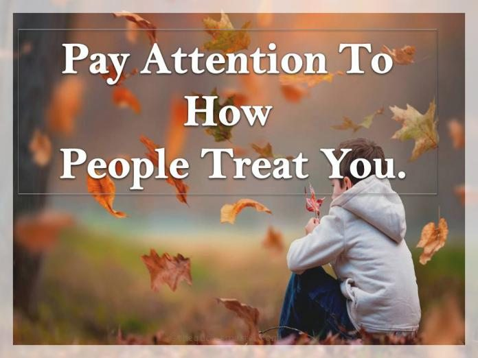 How People Treat You Quotes Pay Attention To How People Treat You How People Treat You Quotes