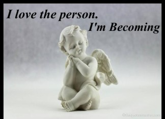 I love the person I am becoming Quotes