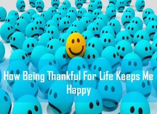 How Being Thankful for Life Keeps Me Happy