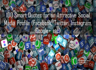 100 Smart Quotes for an attractive Social Media Profile (Facebook, Twitter, Instagram, Google+ etc)