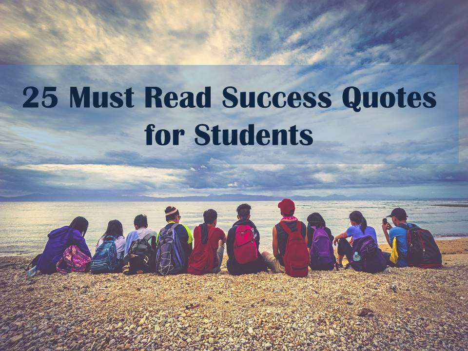 Success Quotes For Students 25 Must Read Success Quotes for Students Success Quotes For Students