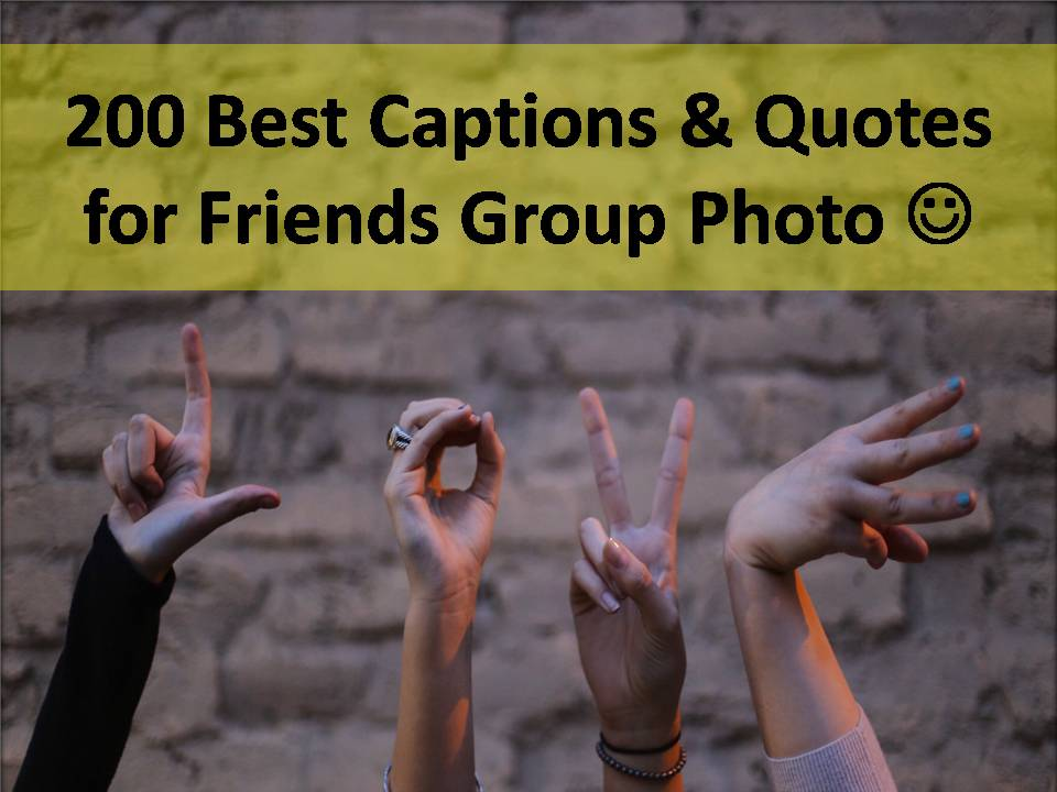 Group Of Friends Quotes 200 Best Captions & Quotes for Friends Group Photo Group Of Friends Quotes