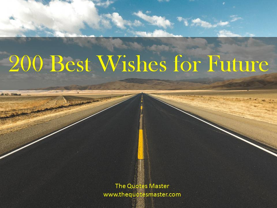 Best Wishes Quotes For Future 200 Best Wishes for Future Best Wishes Quotes For Future