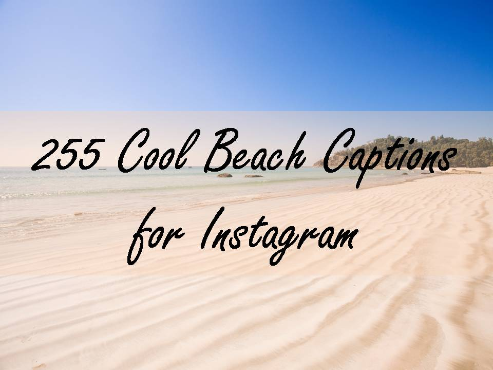 Beach Quotes For Instagram 255 Cool Beach Captions for Instagram Beach Quotes For Instagram