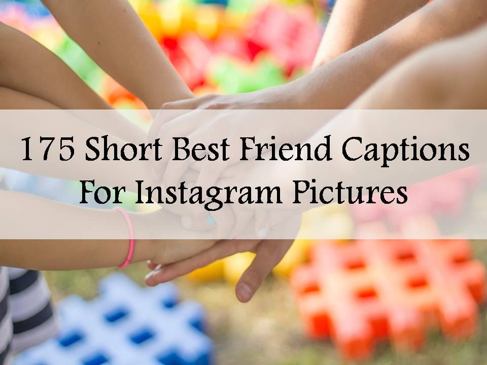 175 Short Best Friend Captions For Instagram Pictures