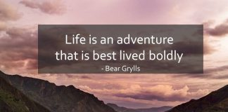 Life is an adventurethat isbest lived boldly