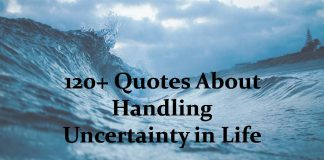 Quotes About Handling Uncertainty in Life